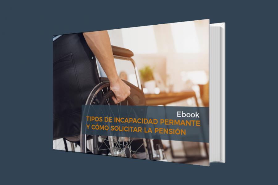 Ebook gratuito de Tipos de Incapacidad Permanente y cómo solicitar la pensión