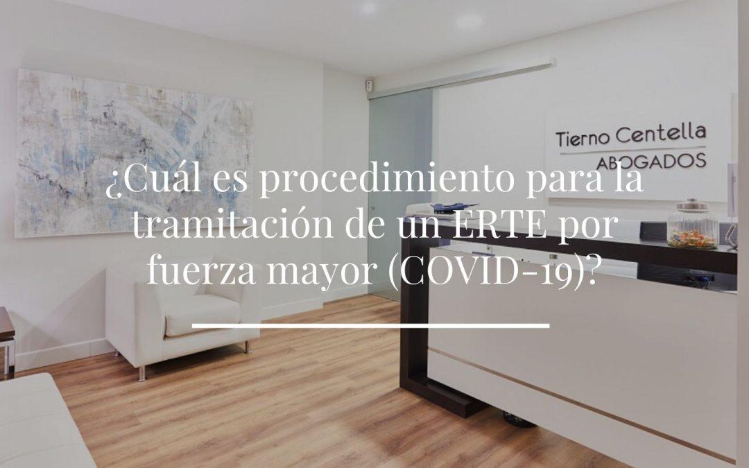 ¿Cuál es procedimiento para la tramitación de un ERTE por fuerza mayor (COVID-19)?