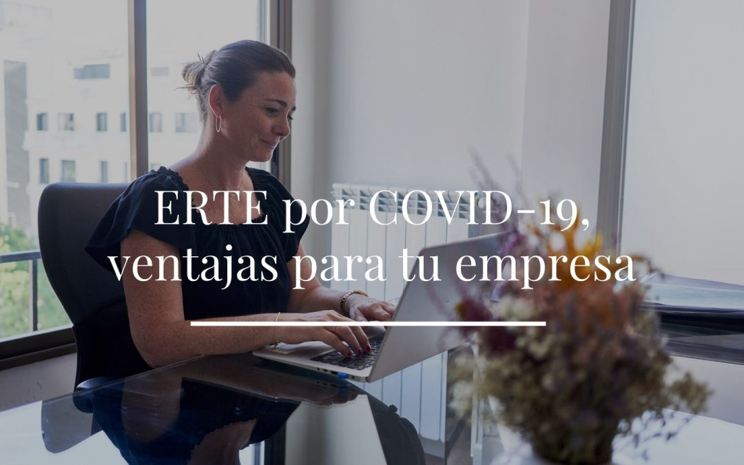 ERTE por COVID-19 y ventajas para tu empresa